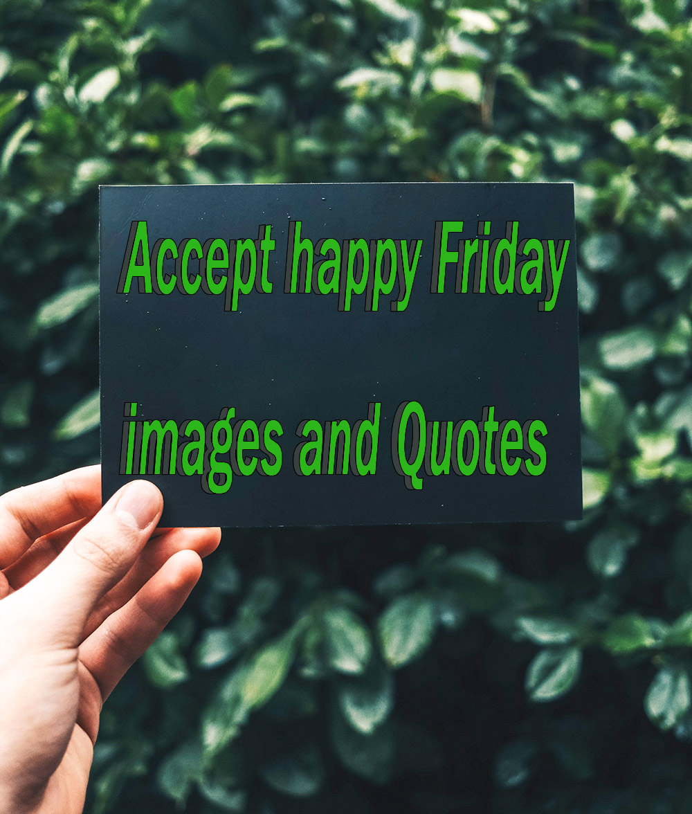 Friday quotes for everone
